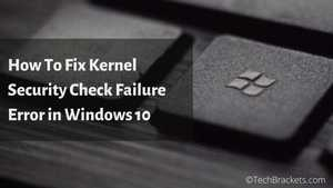 How To Fix Kernel Security Check Failure Windows 10