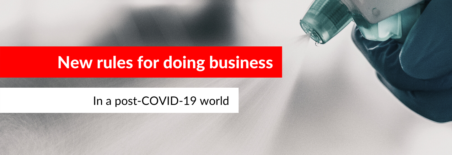 New Rules for Doing Business in a Post-COVID-19 World