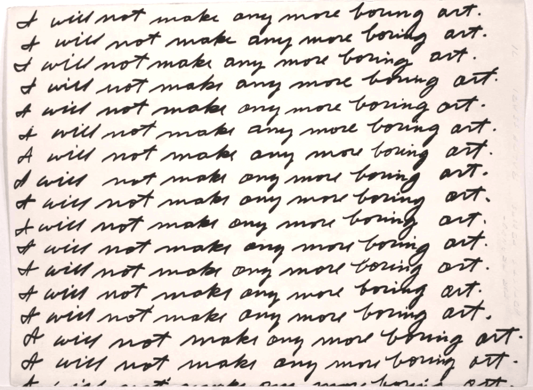 I will not make boring art written over and over by John Baldessari