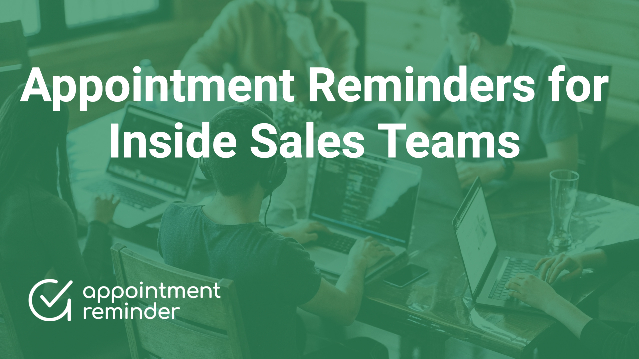 Inside Sales Teams | AppointmentReminder.com