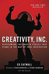 Creativity, Inc.: Overcoming the Unseen Forces That Stand in the Way of True Inspiration Cover