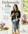 Deliciously Ella every day: simple recipes and fantastic food for a healthy way of life by Ella Woodward