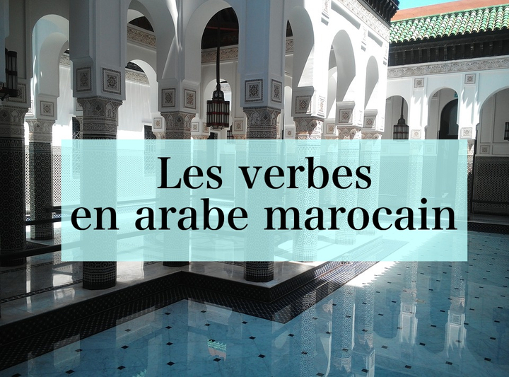 Les verbes en Arabe marocain