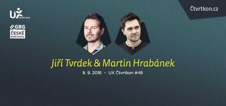 UX Čtvrtkon #48 – Jiří Tvrdek a Martin Hrabánek