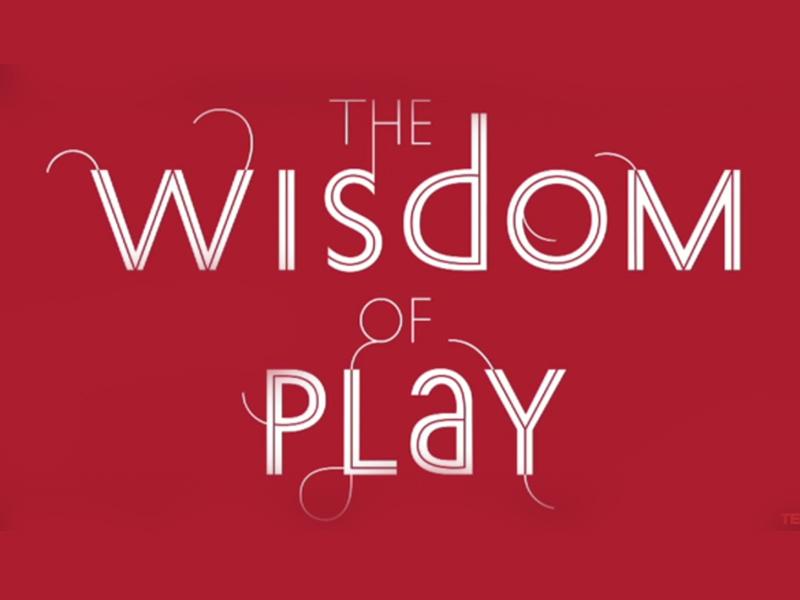 Wisdom of play