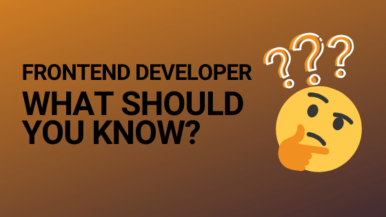 What you should know as a frontend developer blog header image