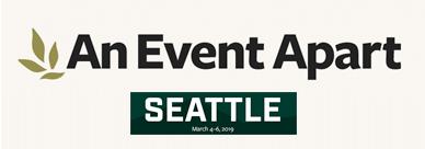 An Event Apart, Seattle, WA 2019