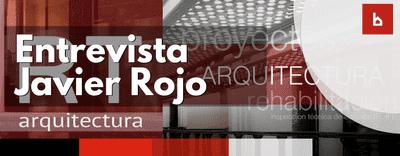Entrevista a Javier Rojo, arquitecto y socio en RT arquitectura