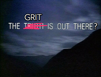 The Grit Is Out There meme