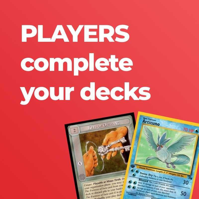 Players: Complete your decks