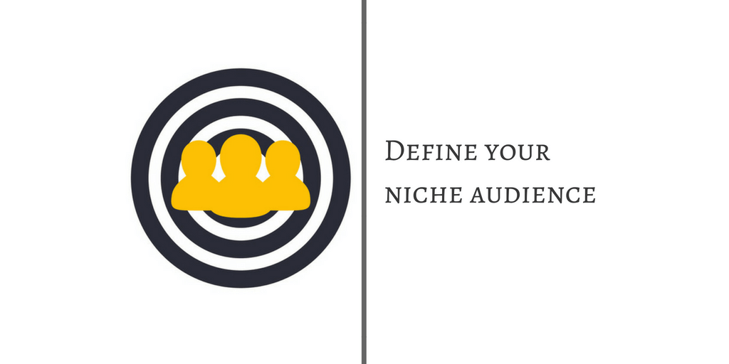 Social Media Marketing DEFINE YOUR NICHE AUDIENCE.