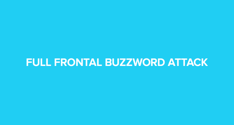 The Ultimate Guide to Proposals: Full frontal buzzword attack