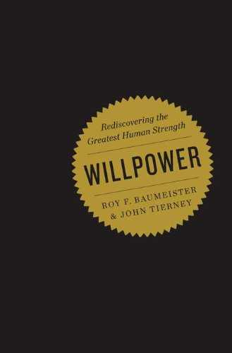 Willpower: Rediscovering the Greatest Human Strength Cover