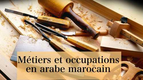 Métiers et occupations en arabe marocain