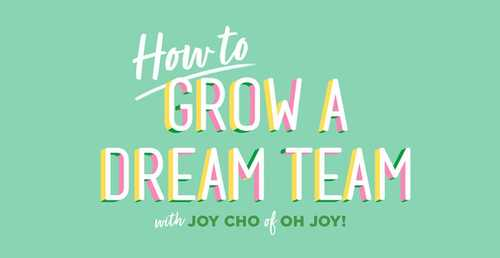 How to Grow a Dream Team