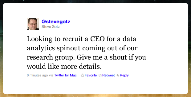 "Tweet\: ""Looking to recruit a CEO for a data spinout coming out of our research group\"""