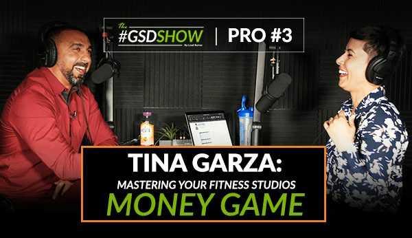 Tina Garza: Master Your Fitness Studio's Money Game | The GSD Show