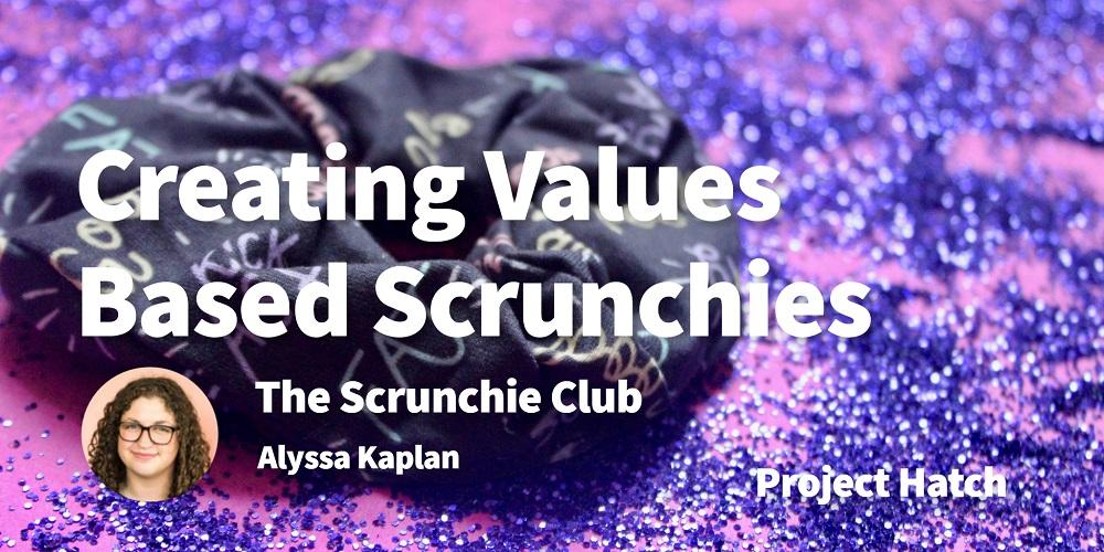 The Scrunchie Club Alyssa Kaplan