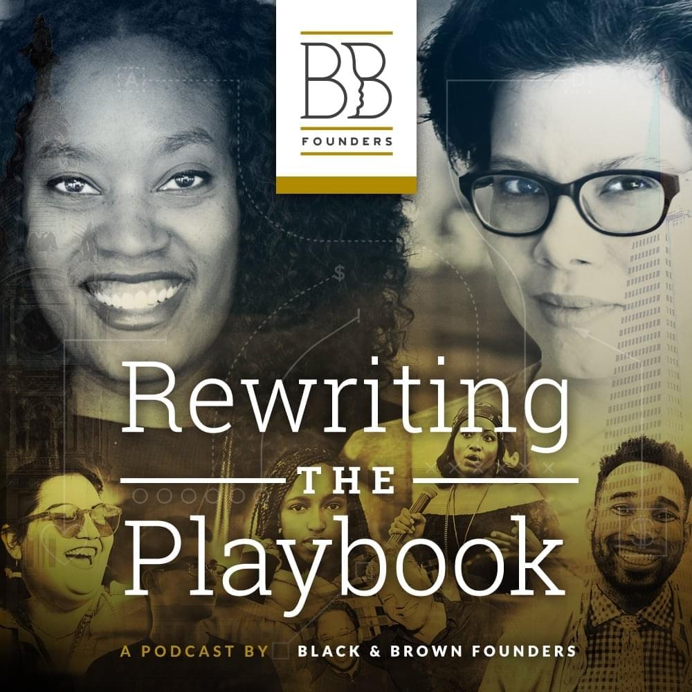 Black & Brown Founders: Rewriting the Playbook