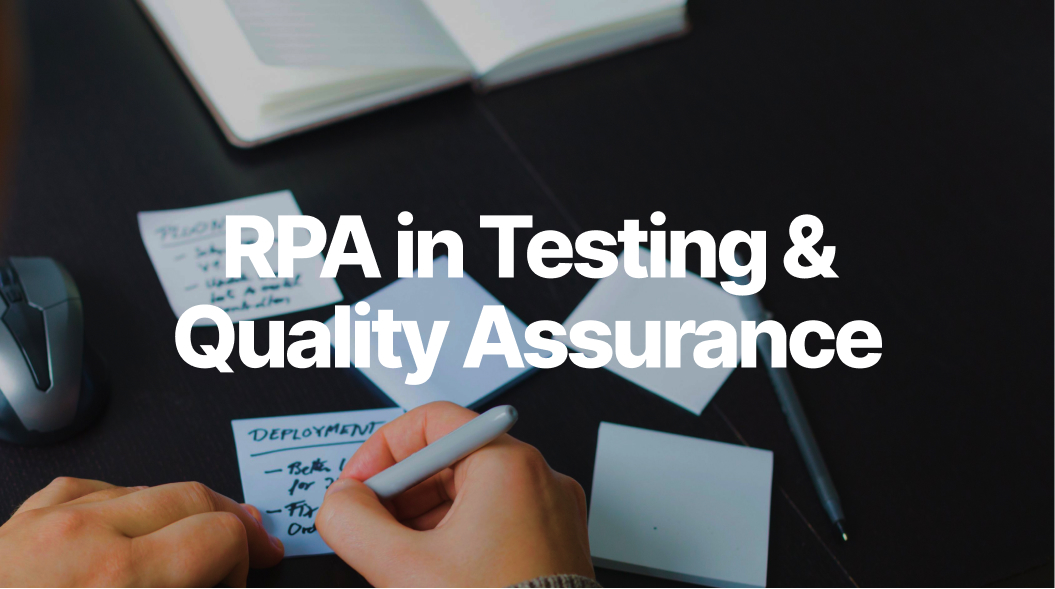 RPA's Future with Software Testing & Quality Assurance