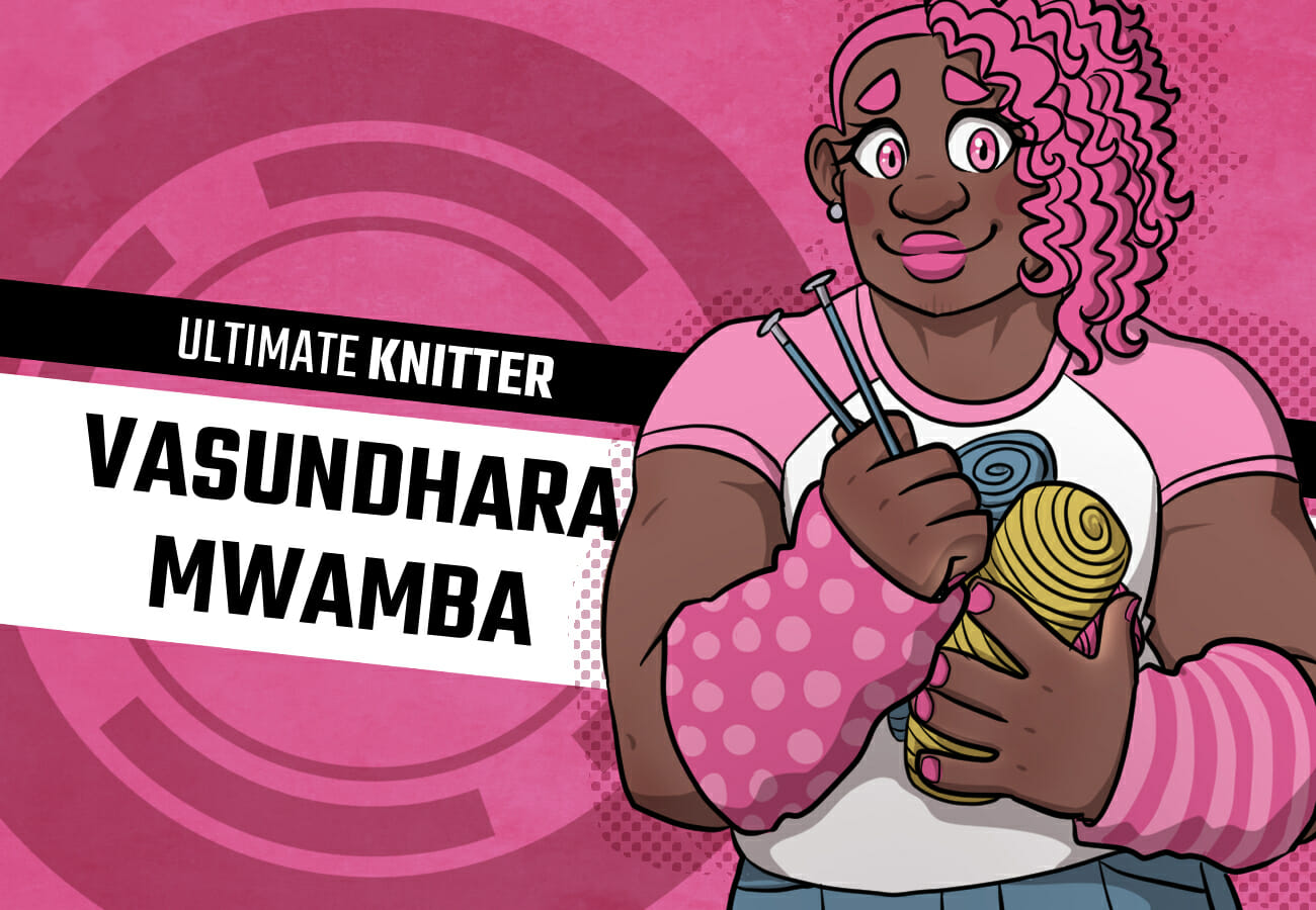 Introduction card for Vasundhara Mwamba, Ultimate Knitter. She's a large, muscular girl with dark brown skin and neon pink hair with eyes, lipstick, and nail polish to match. She's wearing a pink ringer t-shirt and pink wrist-warmers covered in stripes and polka dots-- she knitted them herself.