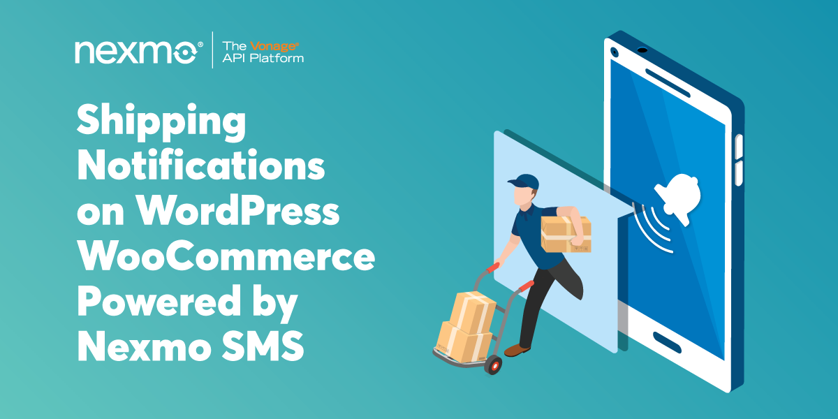 Shipping Notifications on WordPress WooCommerce Powered by Nexmo SMS