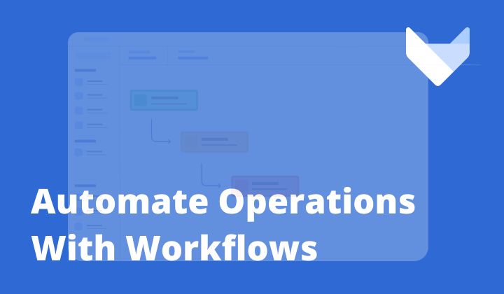Automate Your Operations with Workflows