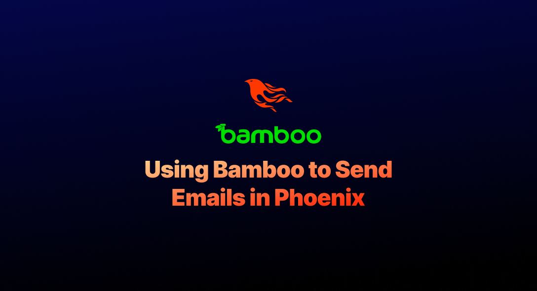 Using Bamboo to Send Emails in Phoenix