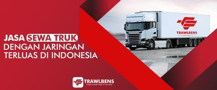 Jasa Sewa Truk dengan Jaringan Terluas di Indonesia