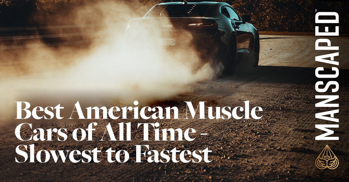 11 Best American Muscle Cars Of All Times - Slowest to Fastest