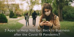 3 Applications that Will Help You to Get Back to Business after the Coronavirus Pandemic