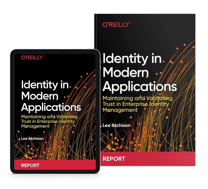 Identity in modern Applications by Lee Atchison, published by O'Reilly