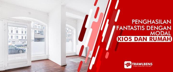 Penghasilan Fantastis dengan Modal Rumah atau Kios
