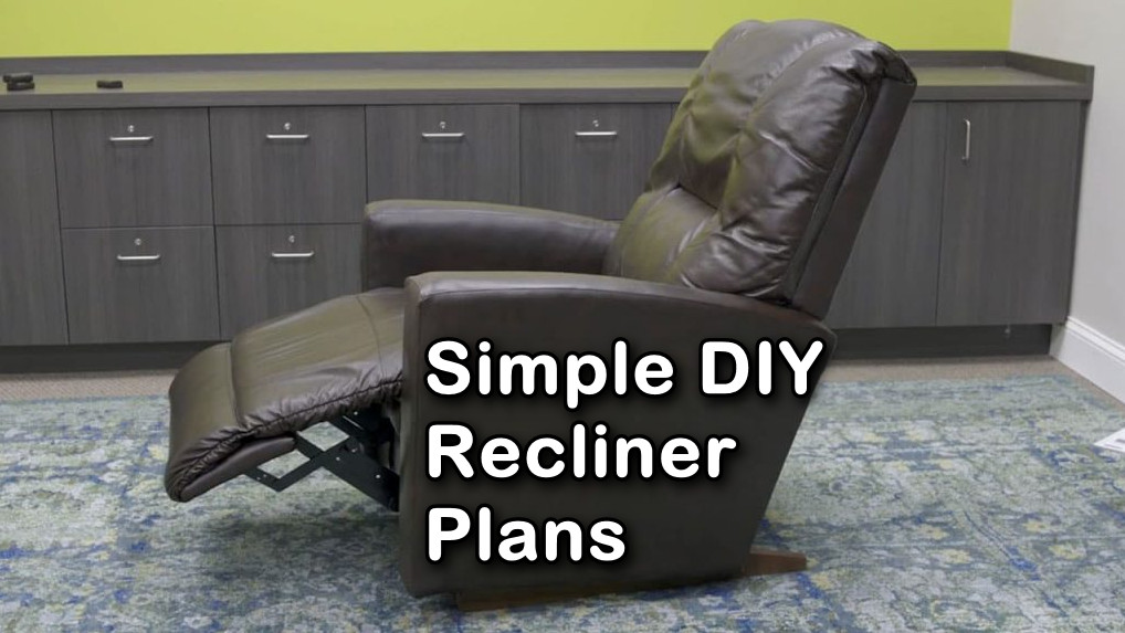Simple DIY Recliner Plans You Can Make For Maximum Comfort