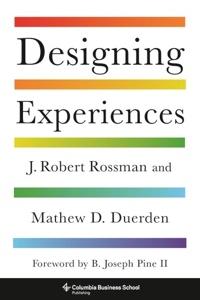 Book cover for Designing Experiences by J. Robert Rossman & Mathew D. Duerden