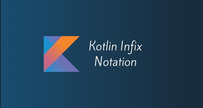 Kotlin Infix Notation - Make function calls more intuitive