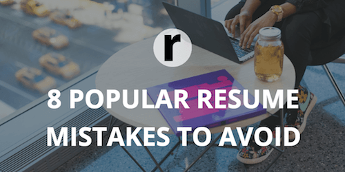 8 Popular Resume Mistakes Everyone Should Avoid