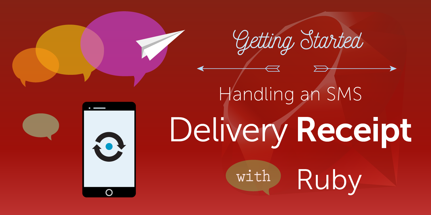 How to Receive an SMS Delivery Receipt from a Mobile Carrier with Ruby on Rails