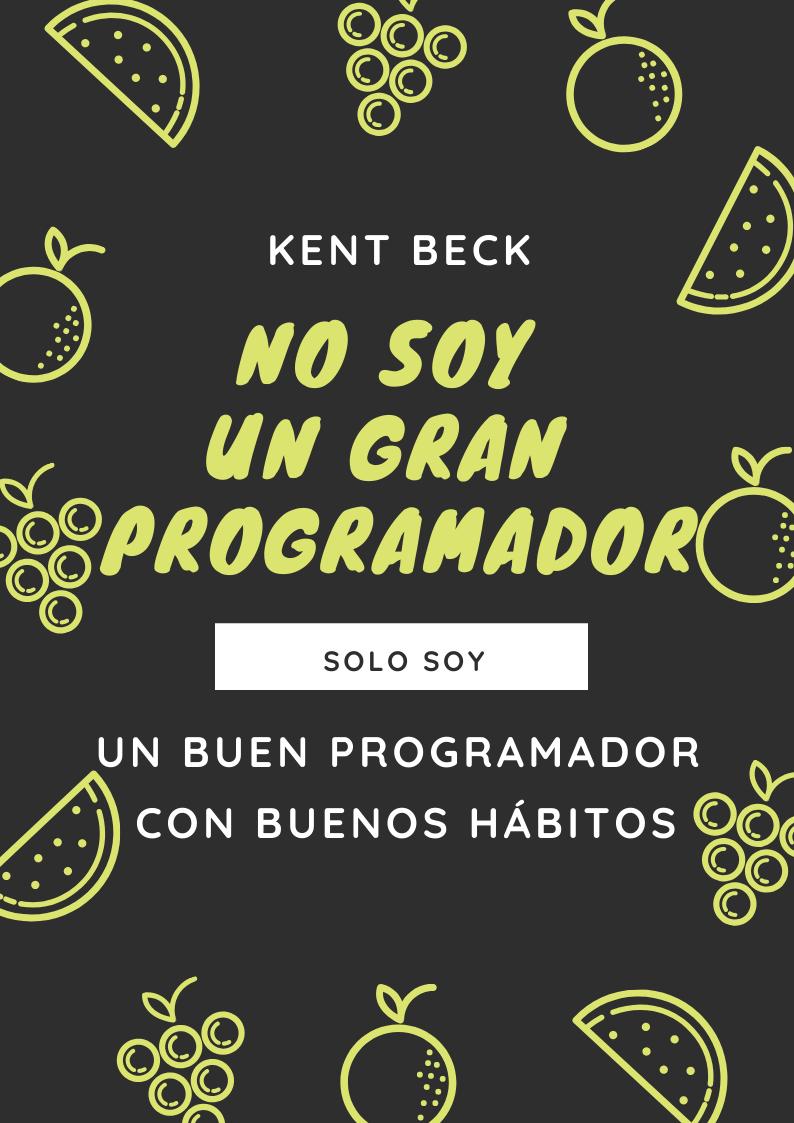 """""""No soy un gran programador; Solo soy un buen programador con buenos hábitos."""" ✍🏼 Kent Beck"""