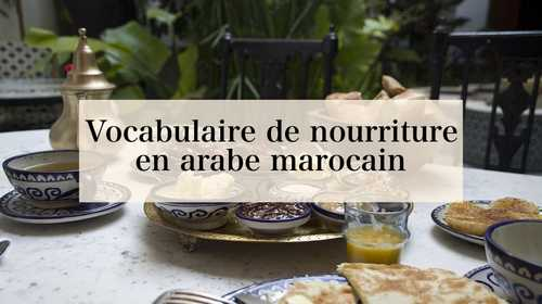 Vocabulaire de nourriture en arabe marocain