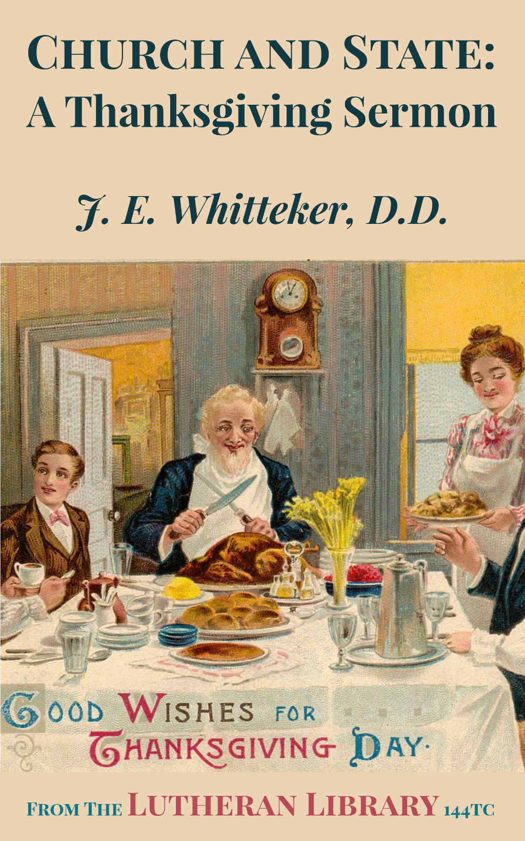 Church and State - A Thanksgiving Sermon by John Edwin Whitteker