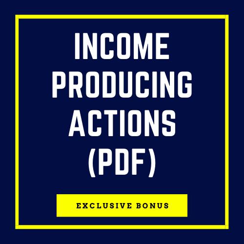 Bonus: Income Producing Actions Cheat Sheet