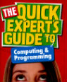 The quick experts guide to computing & programming by Shahneila Saeed