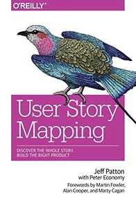 User Story Mapping: Discover the Whole Story, Build the Right Product Cover