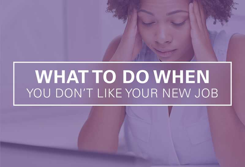 What to Do When You Don't Like Your New Job