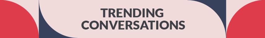 Trending conversations