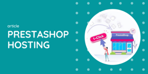 PrestaShop Hostings Compared: From Cheap to Best