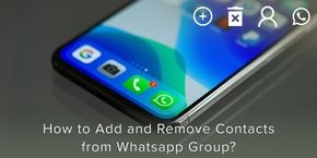 How to Add and Remove Contacts from WhatsApp Group Using an iPhone