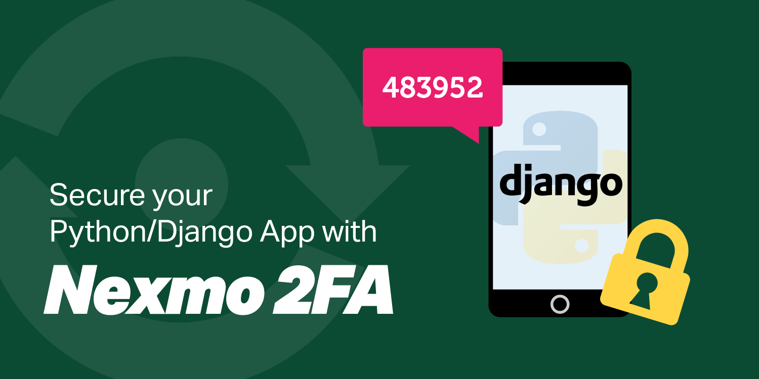 Add Two factor Authentication to your Django app with Nexmo