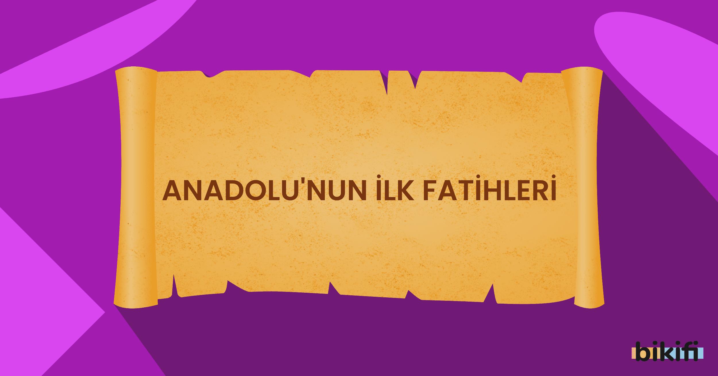 Anadolu'nun İlk Fatihleri